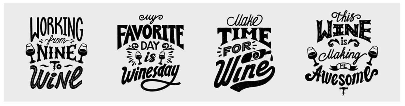 Wine funny quotes set. Working from nine to wine, My favorite day is winesday, This wine is making me awesome, Working from nine to wine. Hand-drawn lettering in vintage style. Vector illustration.