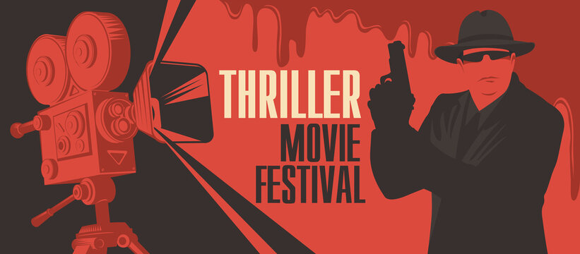 Movie poster for Thriller films. Vector banner, flyer or ticket with old movie projector and a special agent in a hat, black glasses with a gun in his hands on a red backdrop with creepy bloody drips