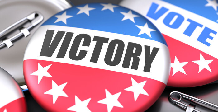 Victory and elections in the USA, pictured as pin-back buttons with American flag colors, words Victory and vote, to symbolize that t can be a part of election or can influence voting, 3d illustration