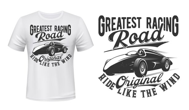 Vintage racing roadster t-shirt vector print. Racer driving, going on speed in open-topped retro auto illustration and typography. Classic car, motorsport fan clothing custom design print template