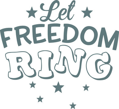 let freedom ring logo sign inspirational quotes and motivational typography art lettering composition design