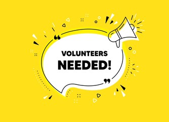 Wall Murals Height scale Volunteers needed. Megaphone yellow vector banner. Volunteering service sign. Charity work symbol. Thought speech bubble with quotes. Volunteers needed chat think megaphone message. Vector