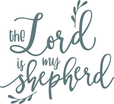 the lord is my shepherd logo sign inspirational quotes and motivational typography art lettering composition design