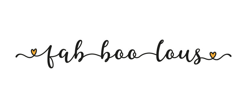 Hand sketched Fab-boo-lous word as banner. Lettering for poster, label, sticker, flyer, header, card, advertisement, announcement..