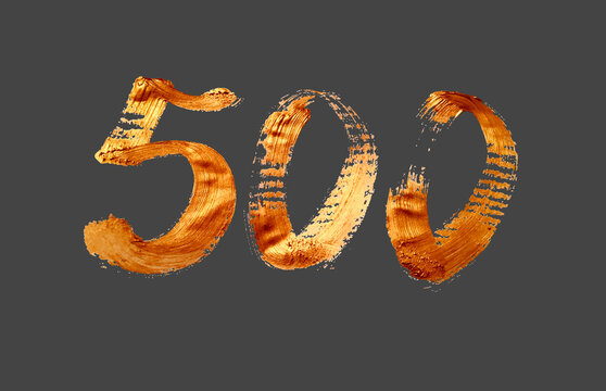 500 - hand drawn lettering inscription gold brush stroke, number