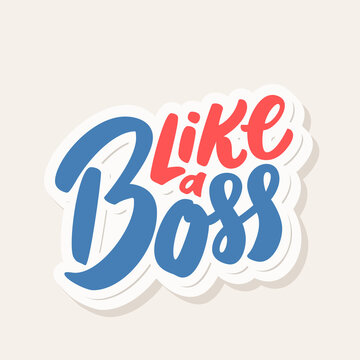 Like a boss. Vector lettering.
