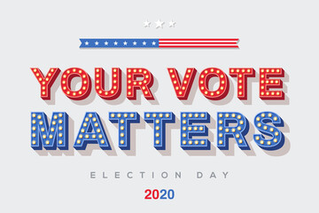 Your vote matters vector lettering, colorful typography with light bulbs. Retro style text isolated on white background. Election day in USA 2020, debate of president voting. Poster or banner design.