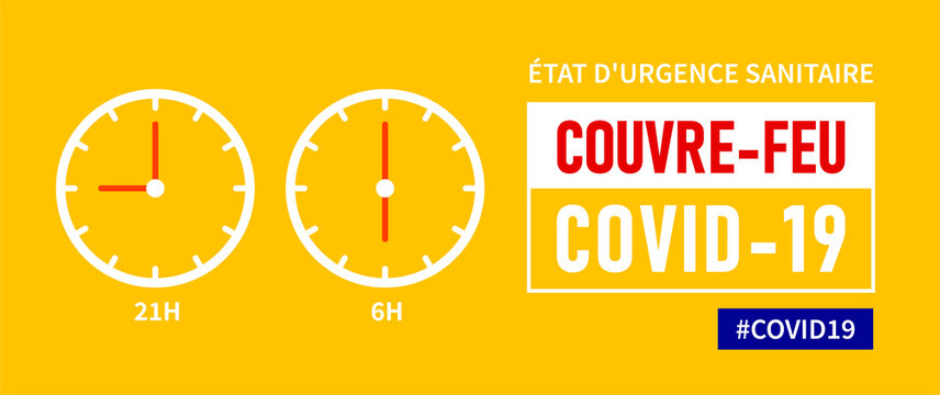 Etat d'urgence sanitaire, Couvre-feu: State of health emergency, curfew in french language. Yellow banner - curfew from 21h to 6h