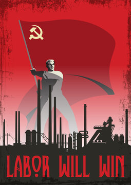 Labor will Win! Retro Soviet Work Propaganda Posters Stylization