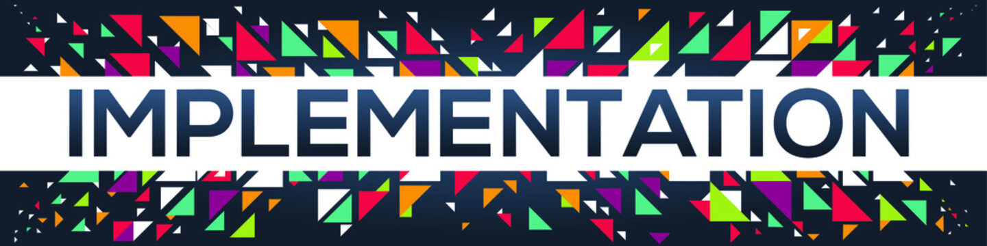 Geometric creative colorful (Implementation) text design ,written in English language, vector illustration.