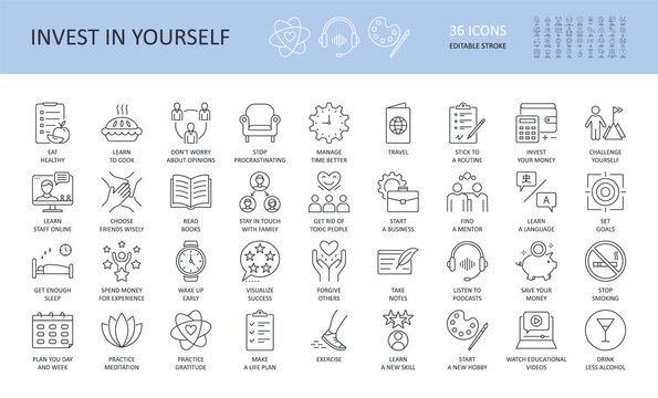 Invest in yourself vector icons. Editable stroke. Eat healthy cook don't worry stop procrastinating manage time travel challenge experience get enough sleep Wake up early success forgive notes podcast