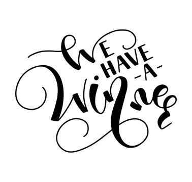 We have a winner - vector illustration with black lettering isolated on white background. Design element for posters, photo overlays, greeting card, t-shirt print and social media.