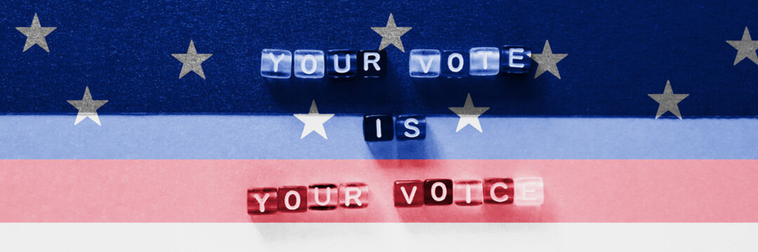 Presidental election day lettering. 2020 quote. American vote banner. USA flag background. Colorful phrase. Horizontal banner. Your vote is your voice slogan