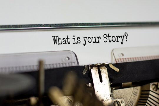 Text 'what is your story' typed on retro typewriter. Business concept. Copy space.