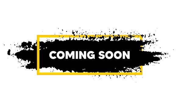 Coming soon. Paint brush stroke in box frame. Promotion banner sign. New product release symbol. Paint brush ink splash banner. Coming soon badge shape. Grunge black watercolor banner. Vector