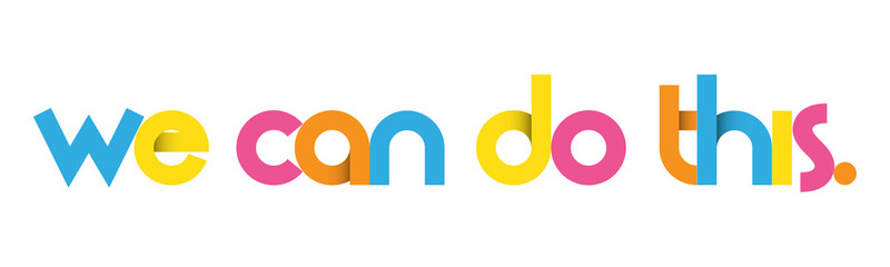 WE CAN DO THIS. colorful vector typography banner