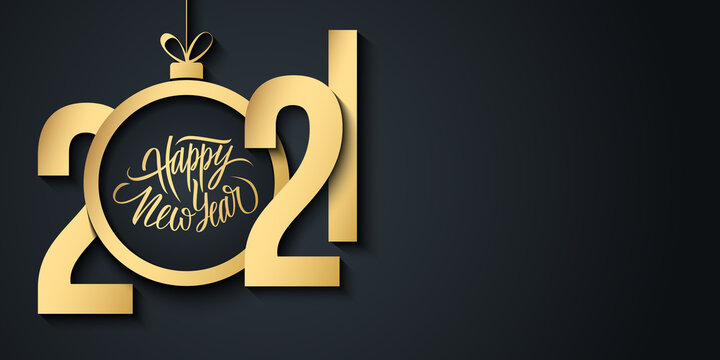 2021 Happy New Year celebrate banner with 2021 numbers creative design, handwritten new year holiday greetings and gold christmas ball. Vector illustration.