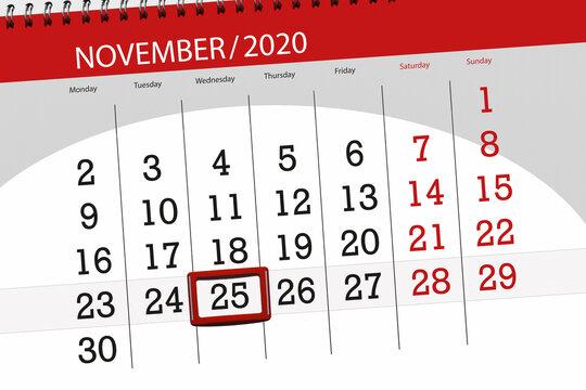 Calendar planner for the month november 2020, deadline day, 25, wednesday
