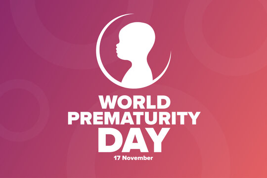 World Prematurity Day concept. 17 November. Template for background, banner, card, poster with text inscription. Vector EPS10 illustration.
