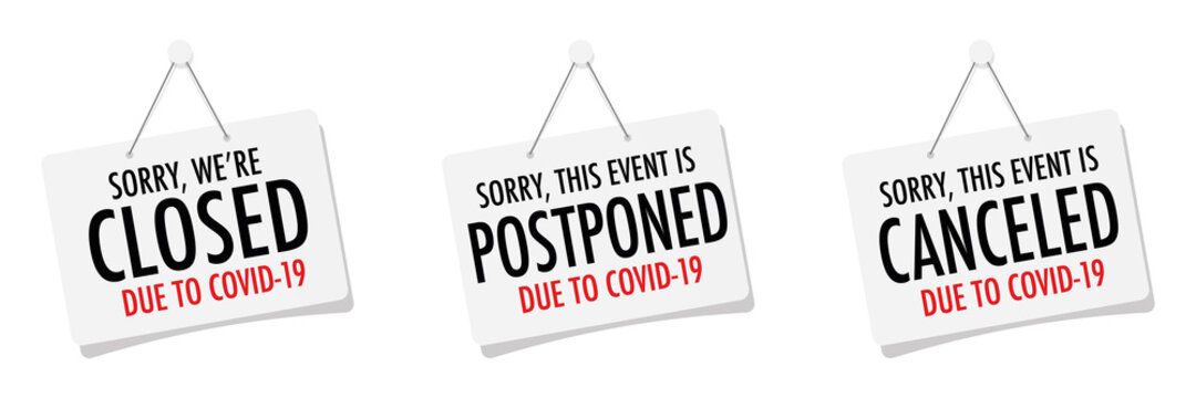 Closed, postponed, canceled door sign