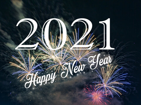 Happy new year 2021 with fireworks background