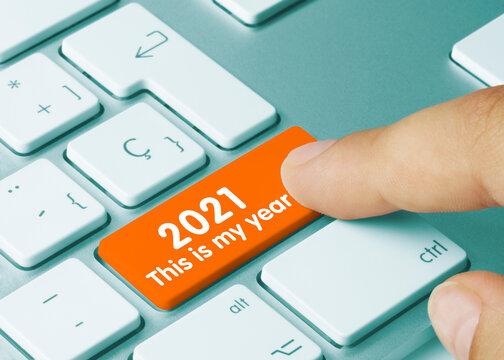 2021 This is my year - Inscription on Orange Keyboard Key.