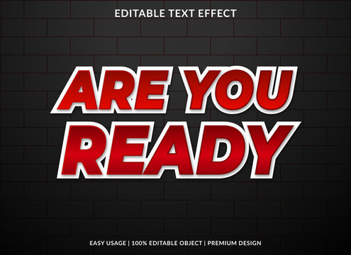 are you ready text effect template design with bold font style and 3d concept use for brand and business logo