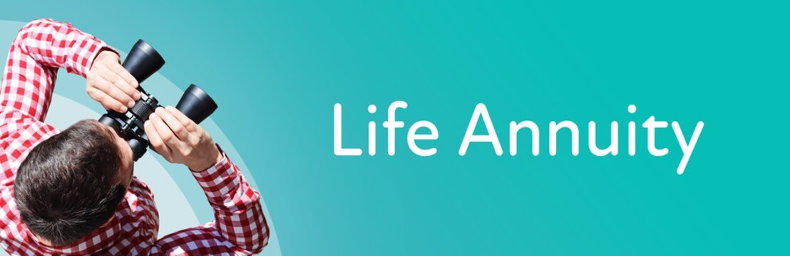 Life Annuity. Man observing with binoculars. Focus on text/word. Panorama format. Blue/turquoise background.