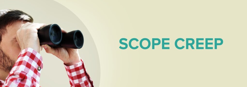 Scope Creep. Man observing with binoculars. Turquoise Text/word on beige background. Panorama