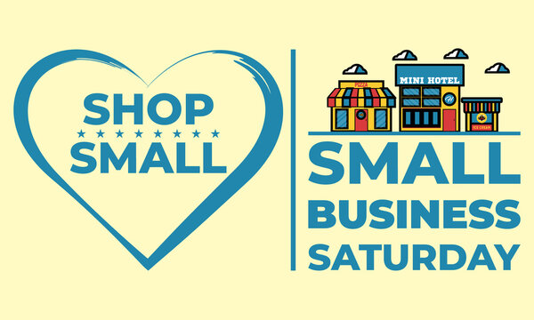 Small Business Saturday is an American shopping holiday held during the Saturday after US Thanksgiving during one of the busiest shopping periods of the year. Poster, card, banner design.