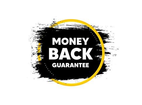 Money back guarantee. Paint brush stroke in circle frame. Promo offer sign. Advertising promotion symbol. Paint brush ink splash banner. Money back guarantee badge shape. Vector