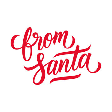 From Santa handwritten inscription. Hand drawn lettering. Creative typography for your design. Perfect for christmas holiday greetings and invitations. Vector illustration.