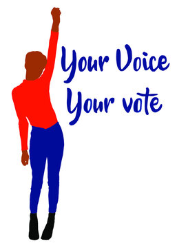 Vector illustration of Your Voice Your vote. Strong girl with a poster on a demonstration. Women activists are calling for votes. Vector for poster. Woman raised her hand and protests.
