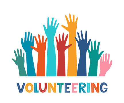 Colored volunteer crowd hands. Hand drawing lettering Volunteering. Raised hand silhouettes. Volunteer education poster mockup, donation and charity concept. Vector illustration.