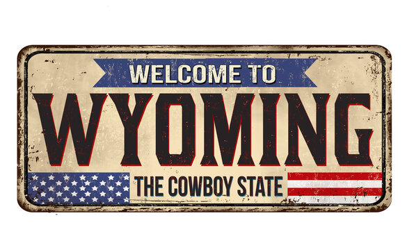 Welcome to Wyoming vintage rusty metal sign