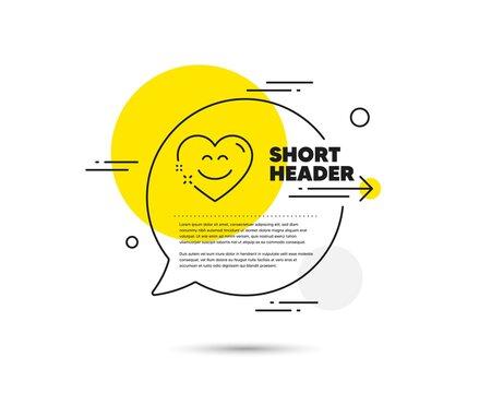Smile chat line icon. Speech bubble vector concept. Happy emoticon sign. Heart speech bubble symbol. Smile chat line icon. Abstract bubble balloon badge. Vector