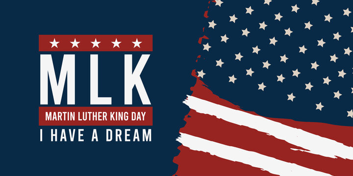 Martin luther king jr. day. With text i have a dream. American flag. MLK Banner of memorial day. Vector illustration.