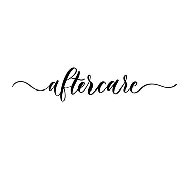 Aftercare. Hand lettering inscription vector.