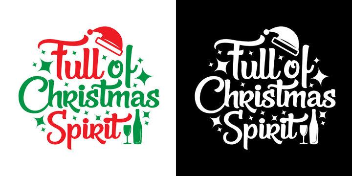 Full of Christmas Spirit SVG Cut File | Christmas Svg | Wine Svg | Christmas Cap Svg | T-shirt Design