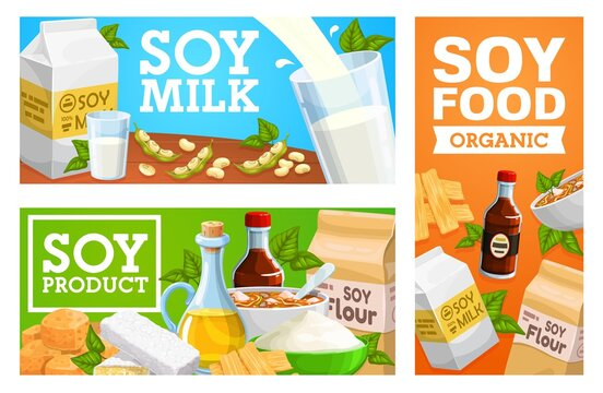 Organic soybeans food products, soy milk banners. Soy sauce and flour, edamame, tofu curd cheese and skin, soymilk, soup and oil vector. Healthy vegetarian products shop posters