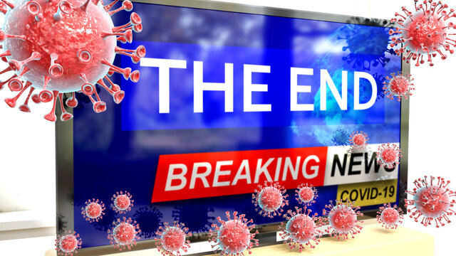 Covid, the end and a tv set showing breaking news - pictured as a tv set with corona the end news and deadly viruses around attacking it, 3d illustration