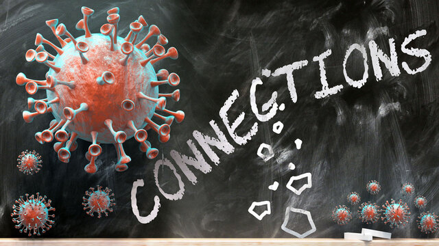 Covid and connections - covid-19 viruses breaking and destroying connections written on a school blackboard, 3d illustration