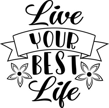 Live your Best life on the white background. Vector illustration