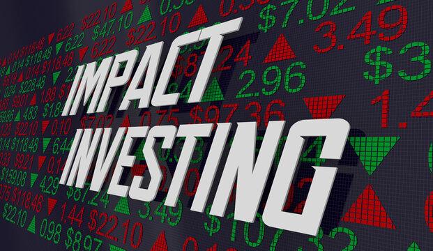 Impact Investing Responsible Stock Market Social Environment Activism 3d Illustration