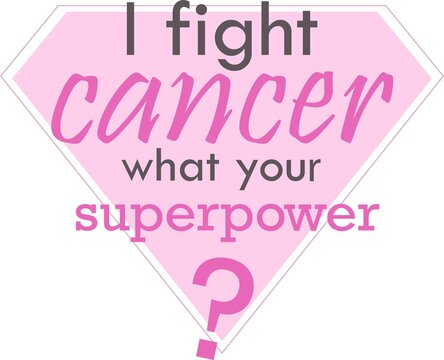 I fight cancer what your superpower on the white background. Vector illustration