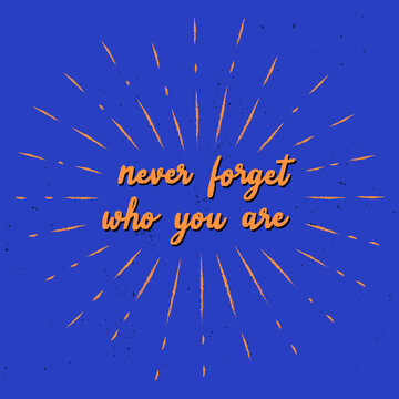Never forget who you are hand lettering with sunburst lines