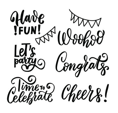 Happy birthday wishes. Hand lettering congrats quotes set. Woohoo, Time to celebrate. Cheers. Let's party. Have fun. Brush calligraphy.