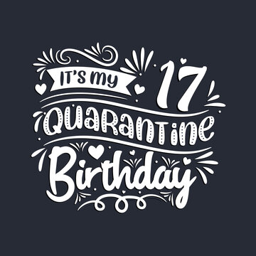 17th birthday celebration on quarantine, It's my 17 Quarantine birthday.