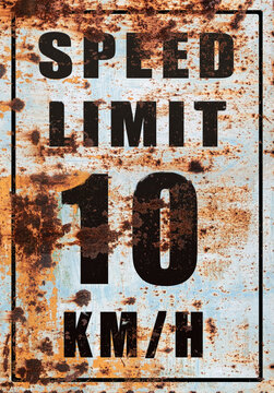 Road sign, speed limit 10 rusty.