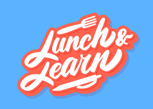 Lunch and learn. Vector lettering banner.